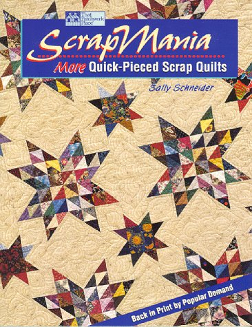 ScrapMania: More Quick-Pieced Scrap Quilts