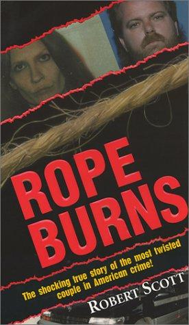 Rope Burns by Robert    Scott