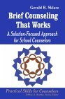 Brief Counseling That Works by Gerald B. Sklare