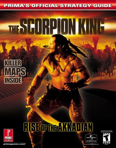 The Scorpion King: Rise of the Akkadian (Prima's Official Strategy Guide)