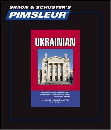 Ukrainian: Learn to Speak and Understand Ukrainian with Pimsleur Language Programs