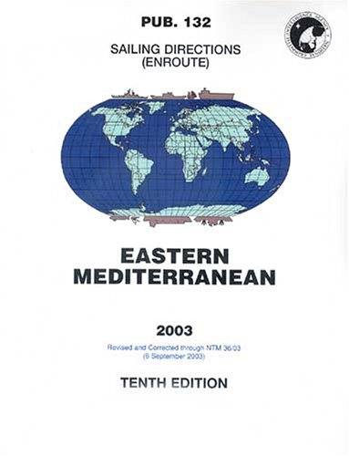 Pub132, 2003 Sailing Directions (Enroute) - Eastern Mediterranean (10th Edition)