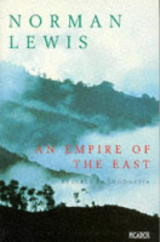 An Empire of the East by Norman Lewis