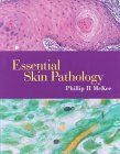 Essential of Skin Pathology: With Expertconsult Online and Print