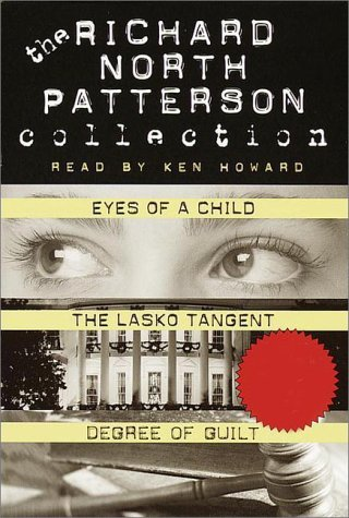 Richard North Patterson Value Collection: Eyes of a Child, The Lasko Tangent, Degree of Guilt