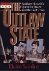 The Outlaw State: Saddam Hussein's Quest for Power and the Gulf Crisis