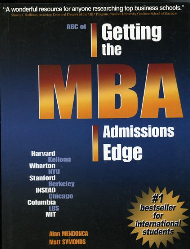 ABC of Getting the MBA Admissions Edge (Int'l): Officially Supported by McKinsey & Co. and Goldman Sachs