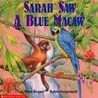 Sarah Saw A Blue Macaw by Jo Ellen Bogart