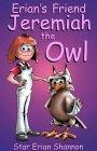 Erian's Friend Jeremiah the Owl