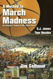 A Method to March Madness: An Insider's Look at the Final Four