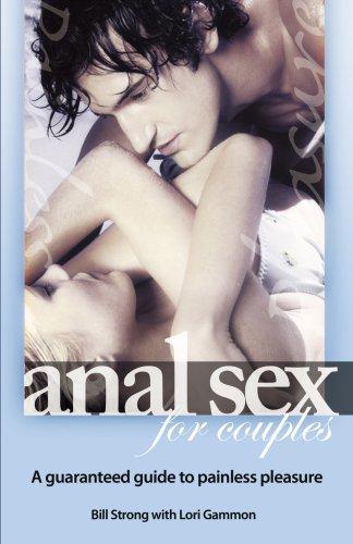 Anal couple guaranteed guide painless pleasure sex