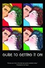 Guide to Getting It On!: Includes Dating, Kissing, Love, Sex, Romance, Marriage, Oral Sex, Fellatio, Cunnilingus, Intercourse, Orgasms, Masturbation, Cybersex, the Prostate, Anal Sex, Premature Ejaculation & Slang