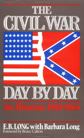 The Civil War Day By Day: An Almanac, 1861-1865
