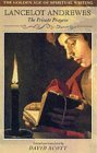 Lancelot Andrewes: The Private Prayers the Golden Age of Spiritual Writing