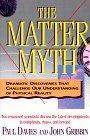 The Matter Myth by Paul Davies