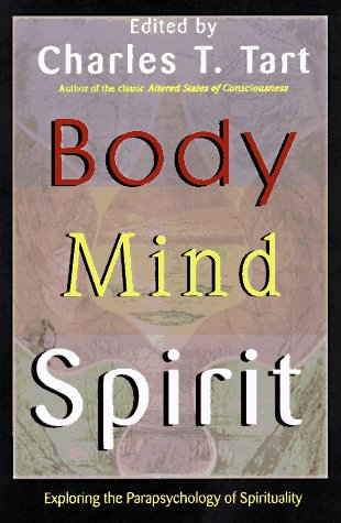 Body Mind Spirit by Charles T. Tart