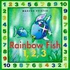 Rainbow Fish 1, 2, 3 by Marcus Pfister