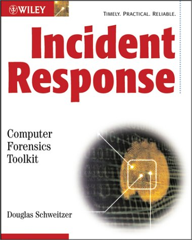 Incident Response: Computer Forensics Toolkit [With CDROM]