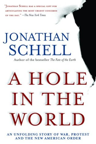 A Hole in the World: An Unfolding Story of War, Protest and the New American Order