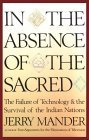 In the Absence of the Sacred: The Failure of Technology & the Survival of the Indian Nations