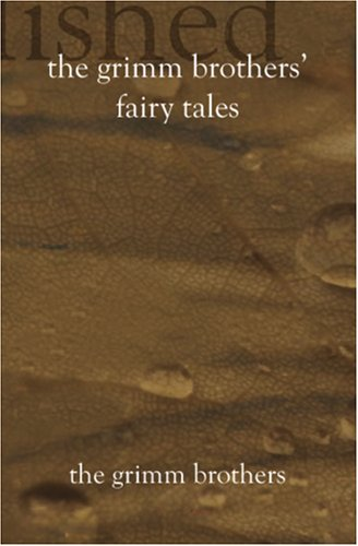 The Grimm Brothers' Fairy Tales