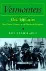 Vermonters: Oral Histories from Down Country to the Northeast Kingdom