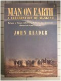 Man on Earth: A Celebration of Mankind: Portraits of Human Culture in a Multitude of Environments