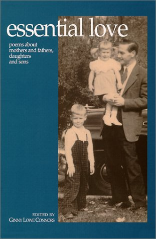 Essential Love: Poems about Mothers and Fathers, Daughters and Sons