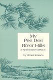 My Pee Dee River Hills: A Remembered Place