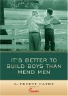 It's Better to Build Boys Than Mend Men