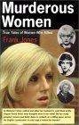 Murderous Women: True Tales of Women Who Killed