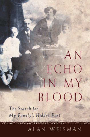An Echo in My Blood: The Search for My Familys Hidden Past