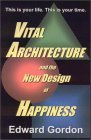 Vital Architecture And The New Design Of Happiness