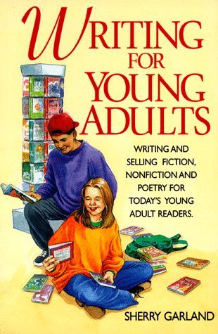 Writing for Young Adults by Sherry Garland