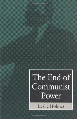The End of Communist Power: Anti-Corruption Campaigns and Legitimation Crisis