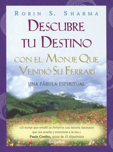 Ebook DESCUBRE TU DESTINO CON EL... by Robin S. Sharma PDF!