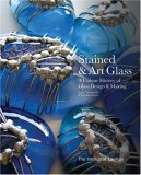 The Intelligent Layman's Stained & Art Glass: A Unique History of Glass Design & Making