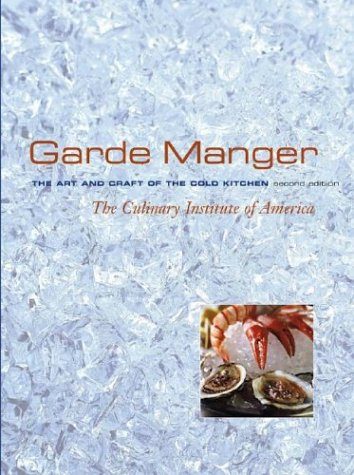 Garde manger the art and craft of the cold kitchen by culinary garde manger the art and craft of the cold kitchen fandeluxe Image collections