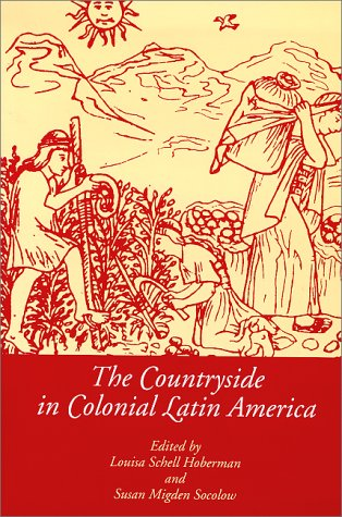 The Countryside in Colonial Latin America
