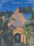 Wayne L. Good Architect: Tradition, Elegance, Repo