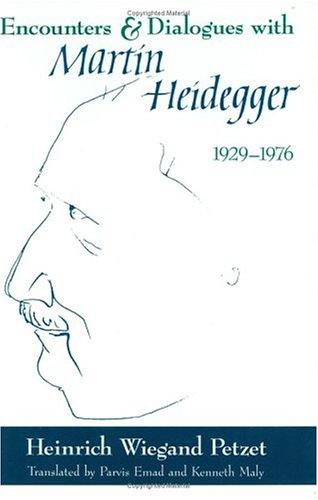Encounters and Dialogues with Martin Heidegger, 1929-1976