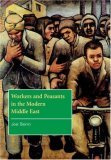 Workers and Peasants in the Modern Middle East
