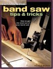 Cutting-Edge Band Saw Tips & Tricks: How to Get the Most Out of Your Band Saw