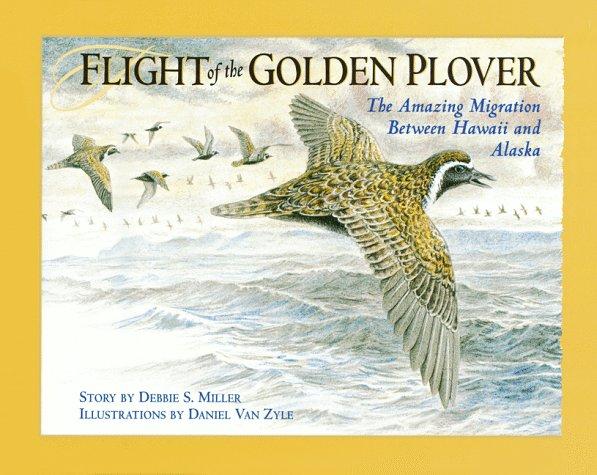 Flight of the Golden Plover: The Alaskan Migration of Hawaii's Favorite Bird