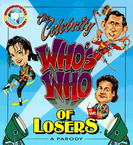 The Celebrity Who's Who of Losers: A Parody
