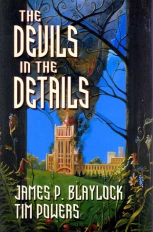 The Devils in the Details by James P. Blaylock
