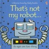 That's Not My Robot... by Fiona Watt