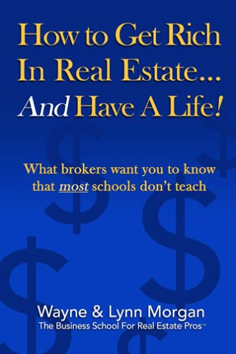 How to Get Rich in Real Estate... and Have a Life!