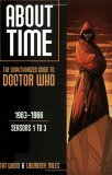 About Time 1: The Unauthorized Guide to Doctor Who (Seasons 1 to 3)