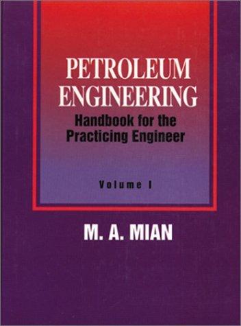 Petroleum Engineering Handbook for the Practicing Engineer, Vol. 2